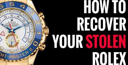 Làm thế nào để tìm lại đồng hồ Rolex của bạn khi bị mất