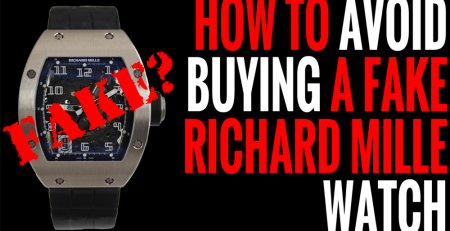 Hướng dẫn cơ bản tránh mua đồng hồ Richard Mille Fake