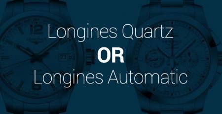 Giữa đồng hồ Longines Automatic và Quartz bạn chọn loại nào?