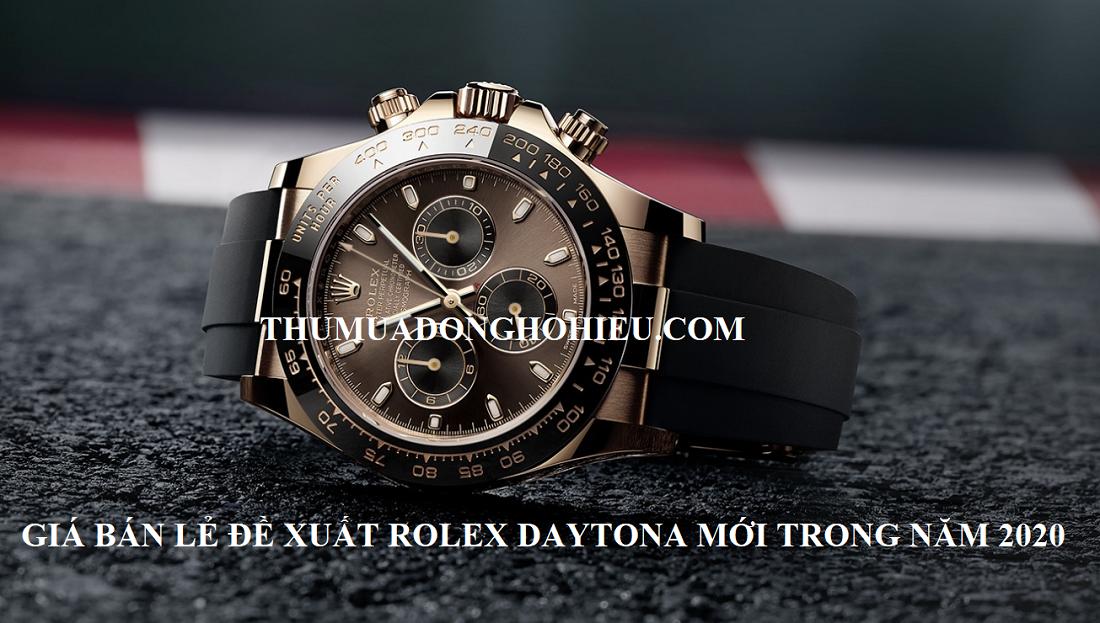 Giá bán lẻ đồng hồ Rolex Daytona mới trong năm 2020