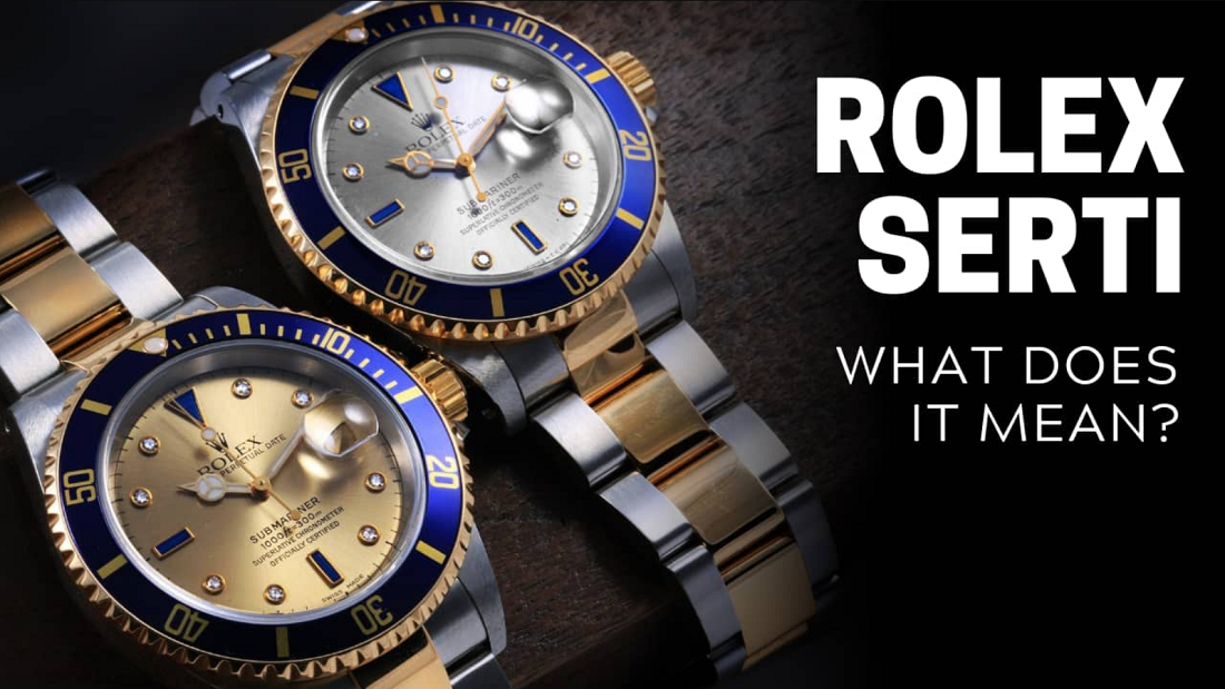 Mặt số đồng hồ Rolex Serti là gì?
