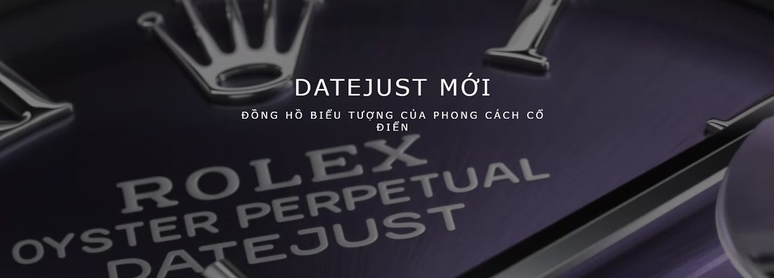 Đồng hồ Rolex Datejust: Mọi thứ bạn cần biết về bộ sưu tập mang tính biểu tượng này