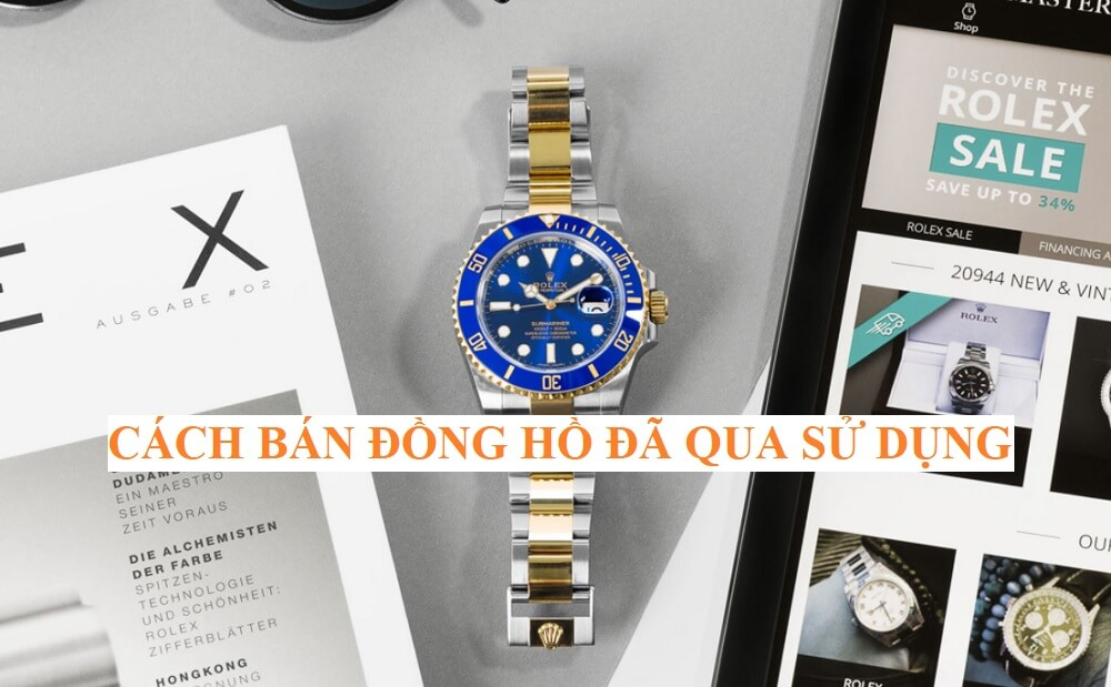 Cách thành công để bán đồng hồ của bạn với giá cao nhất